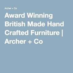 Hand crafted contemporary furniture, Made in Bristol. Based in Bristol & made in the UK to a very high quality & expert craftsmanship. designed by Ian Archer. Archer, Contemporary Furniture, British, How To Make, Crafts, Design, Products, Sterling Archer, Manualidades