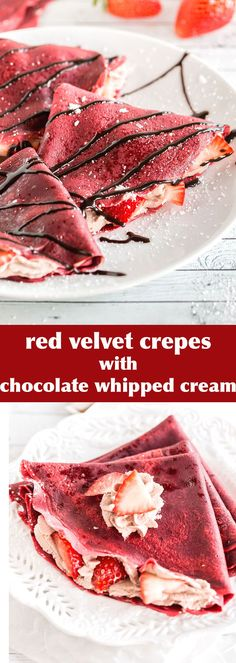 Red Velvet Crepes filled with Chocolate Whipped Cream and freshstrawberries will be the perfect breakfast to serve on Valentine's Day!