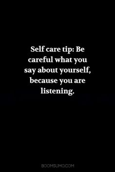 self care tip: be careful what you say about yourself because you are listening ?-- Visit art motivation shop HERE --? Great Quotes, Quotes To Live By, Me Quotes, Motivational Quotes, Whats Love Quotes, Good Sayings, You Are Quotes, I Love Myself Quotes, Good Person Quotes