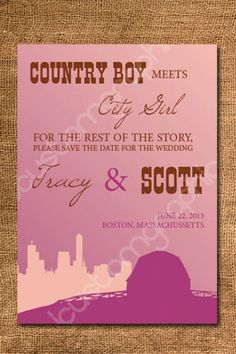 Country boy meets City Girl Save The Date (DIY Printable or Print & Ship). $15.00, via Etsy. Needs to be the other way around :)