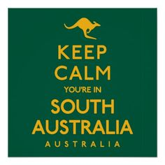 Keep Calm You're in South Australia! Poster