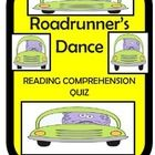 This preparation by Creative Works is based on the story in the Wonders Grade 3 Reading Book - Roadrunner's Dance. The quiz has the following -   1...