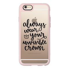 Always Wear Your Invisible Crown - iPhone 6s Case,iPhone 6 Case,iPhone... ($40) ❤ liked on Polyvore featuring accessories, tech accessories, phone cases, iphone case, tech, apple iphone cases, iphone cases, iphone cover case and iphone hard case