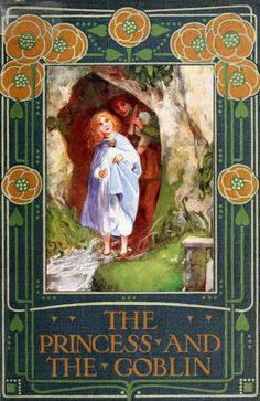 Dazzling Vintage Book Cover:  The Princess and the Goblin, a children's fantasy novel by George MacDonald published in 1872...One of my absolute favorite childhood books