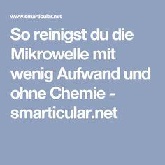 So reinigst du die Mikrowelle mit wenig Aufwand und ohne Chemie - smarticular.net