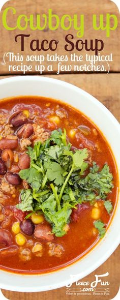 Cowboy Up Taco Soup recipe.  So easy to make and there's instructions on how to freeze it too!  A Perfect Fall dinner.