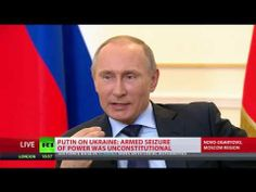 Putin: Ukraine Coup Uconstitutional, an Armed  Takeover of Power  (REMEMBER HE WARNED US ABOUT BOSTON MARATHON BOMBING BELIEVE IT OR NOT)