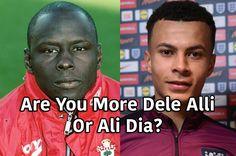 Are You More Dele Alli Or Ali Dia?