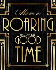Have A Roaring Good Time Message Print, Bar Sign, Typography Art - Printable Art, Classic Cinema Great Gatsby Wedding Art Deco Style - Retro - Faux Gold -------------------------------------- ***Purchase 3 or more items and receive 25% off your total order! Just enter the coupon code ARTAVENUE25 at checkout*** -------------------------------------- Great for use in planning & decorating an Art Deco/Gatsby Theme Wedding or as Home Bar Decor. Click link below to view our entire offering o...