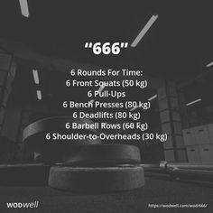 """666"" WOD - 6 Rounds For Time: 6 Front Squats (50 kg); 6 Pull-Ups; 6 Bench Presses (80 kg); 6 Deadlifts (80 kg); 6 Barbell Rows (60 kg); 6 Shoulder-to-Overheads (30 kg)"