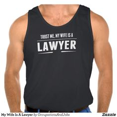 My Wife Is A Lawyer Tank Top Tank Tops