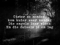 Afrikaans Beautiful Verses, Afrikaanse Quotes, Sweet Nothings, Quotable Quotes, Poetry, Language, Thoughts, Sayings, Words