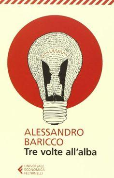 Tre volte all'alba di Alessandro Baricco http://www.amazon.it/dp/8807883449/ref=cm_sw_r_pi_dp_Gpmtwb1XEQD80