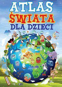 Atlas świata dla dzieci - Opracowanie zbiorowe za 10,99 zł | Książki empik.com