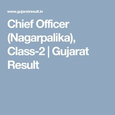 Chief Officer (Nagarpalika) Gujarat GPSC Chief Officer (Nagarpalika), Exam List of Eligible Candidates for Interview is Released. Chief Officer, Tantra, Professor, Reading, Teacher