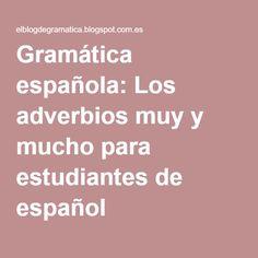 Gramática española: Los adverbios muy y mucho para estudiantes de español
