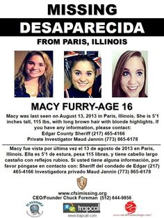 MACY FURRY, 16, was last seen on August 13, 2013 in Paris, Illinois.