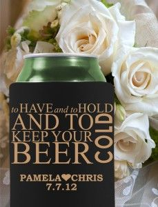 Cute, Classy and Fun Wedding Favor Koozie. We will totally need these for our country wedding!