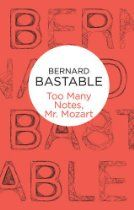 #BernardBastable  Too Many Notes, Mr Mozart - Mr Mozart was a German child prodigy who stayed on in England after his visit of 1764, cursing the luck that made him a despised hack in a foreign country, instead of being cherished and honoured in his native Austria. Then he found himself involved, willy-nilly, in the sordid business of George IV's divorce from Queen Caroline. Now, in 1830, with Wolfgang Gottlieb (he prefers the German form of his name) Mozart still remarkably spry for his age