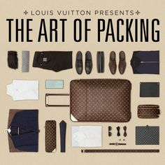 "Get schooled by Louis Vuitton on ""The Art of Packing"""
