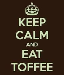 Keep calm, and Eat Vollie Austin Toffee!