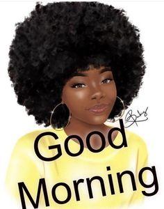 Good Morning Good Night, Good Morning Images, Good Morning Quotes, Sunday Quotes, Good Night Blessings, Morning Blessings, Black Girls Rock, Black Girl Magic, Afro
