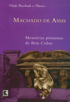 Memorias Postumas de Bras Cubas  Machado de Assis  A narrativa feita pelo morto muda toda a perspectiva da morte.