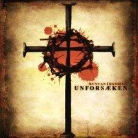 Unforsaken by Duncan Daniels//More Than a Decade of Music.