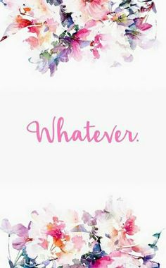 What ever  #Wallpaper