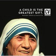 """""""A child is the greatest gift."""" --Blessed Teresa of Calcutta Catholic Books, Catholic Prayers, Catholic Saints, Catholic Religion, Missionaries Of Charity, Saint Teresa Of Calcutta, Prayer Images, The Joys Of Motherhood, Respect Life"""