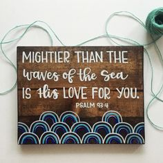 Psalm 93 4 - Mightier than the waves of the sea is his love for you. Nursery decor, baby room decor, baby shower gift, so much love in one sign. Pallet Art, Pallet Signs, Baby Shower Gifts, Baby Gifts, Wood Crafts, Diy And Crafts, It's All Happening, Scripture Art, Diy Signs