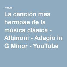 La canción mas hermosa de la música clásica - Albinoni - Adagio in G Minor - YouTube