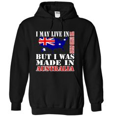 I May Live In the United States But I Was Made In the Austria T-Shirts, Hoodies, Sweaters