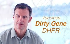 The Dirty Gene of Vaccines – DHPR