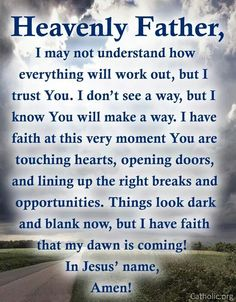 I trust in you even when things look dark. Faith Prayer, God Prayer, Power Of Prayer, Prayer Quotes, 2017 Prayer, Sinners Prayer, Godly Quotes, Prayer Room, Quotable Quotes
