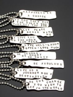 Good Thoughts . A dogtag with inspirational sayings hand stamped onto them.