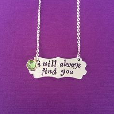 "I Will Always Find You Show White & Prince Charming Once Upon A Time Inspired Necklace Made In USA  You will receive one handmade necklace with the Prince Charming quote, ""I will always find you"" and peridot green framed gem charm that resembles Snow's wedding ring - Fandom jewelry for Oncers!"