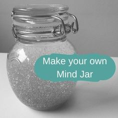 Simple instructions for how to make your own Mind Jar - a great tool to help you calm down and relax.