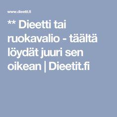 ** Dieetti tai ruokavalio - täältä löydät juuri sen oikean | Dieetit.fi