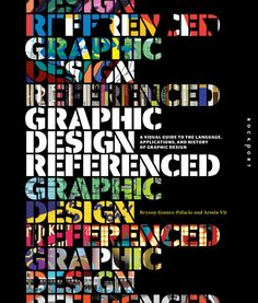 Graphic Design, Referenced: A Visual Guide to the Language, Applications, and History of Graphic Design: Bryony Gomez-Palacio, Armin Vit Design Social, Web Design, Rock Design, Graphic Design Books, Branding, Andy Warhol, Design Reference, Book Recommendations, Design Projects