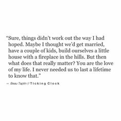 I think of that time often Beau Taplin Poem Quotes, Sad Quotes, Quotes To Live By, Life Quotes, Inspirational Quotes, Qoutes, Pretty Words, Beautiful Words, Beau Taplin Quotes