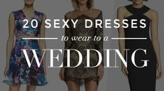 20 Sexy-Yet-Appropriate Dresses to Wear to a Wedding