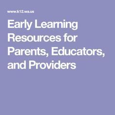 Early Learning Resources for Parents, Educators, and Providers