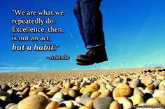What habits did you learn at an early age are still with you? Do they serve you well or are they a hindrance to what you're trying to achieve?