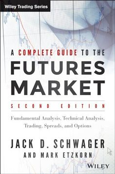 A Complete Guide to the Futures Market: Fundamental Analysis, Technical Analysis, Trading, Spreads and Options (Wiley Trading) by Jack D. Schwager, http://www.amazon.com/dp/111885375X/ref=cm_sw_r_pi_dp_uJZMtb01QWTH7