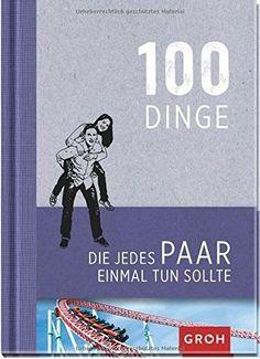 """Das Buch """"100 Dinge, die jedes Paar einmal tun sollte"""" ist ein ideales Geschenk für Paare. Zur Hochzeit, zum Jahrestag oder zu Weihnachten."""