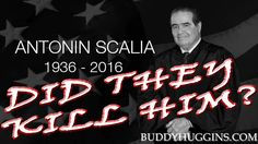 Did they kill Antonin Scalia?