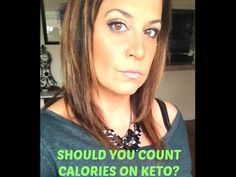 KETO: SHOULD YOU COUNT CALORIES OR NOT? - YouTube
