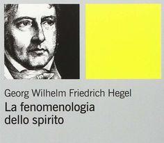 Cinque geniali intuizioni de La Fenomenologia dello Spirito di Hegel