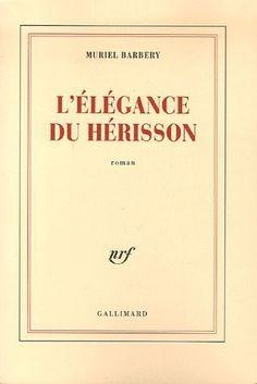 Muriel Barbery - L'Elégance du Hérisson
